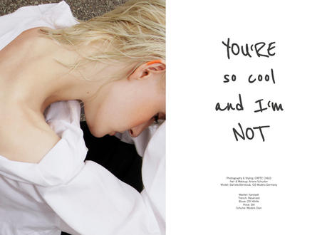 You're so cool and I'm not